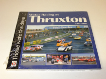 MOTOR RACING AT THRUXTON IN THE 80'S : Those Were The Days (Grant-Braham 2010)